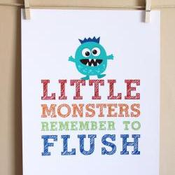 Little Monsters Remember to Flush, 8x10 - BOY