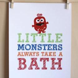 Little Monsters Always Take A Bath, 8x10 - BOY